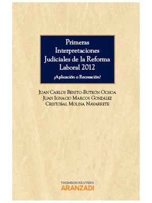 PRIMERAS LECTURAS JUDICIALES DE LA REFORMA LABORAL 2012
