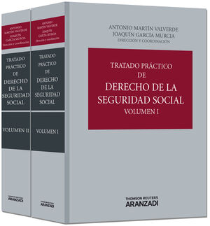 TRATADO PRÁCTICO DE DERECHO DE LA SEGURIDAD SOCIAL (VOLUMEN I)
