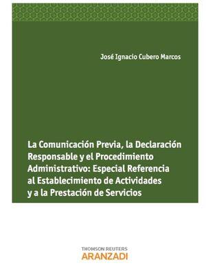 LA COMUNICACIÓN PREVIA, LA DECLARACÓN RESPONSABLE Y EL PROCEDIMIENTO ADMINISTRAT