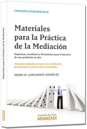 MATERIALES PARA LA PRÁCTICA DE LA MEDIACIÓN. ESQUEMAS, CUESTIONES Y FORMULARIOS