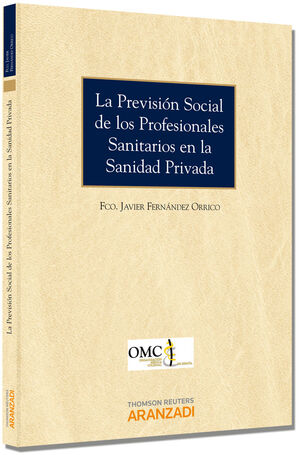 LA PREVISIÓN SOCIAL DE LOS PROFESIONALES SANITARIOS EN LA SANIDAD PRIVADA