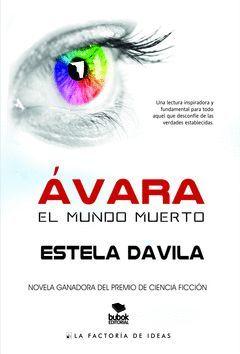 AVARA. EL MUNDO MUERTO.FACTORIA IDEAS-RUST