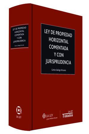 LEY DE PROPIEDAD HORIZONTAL COMENTADA Y CON JURISPRUDENCIA.LA LEY