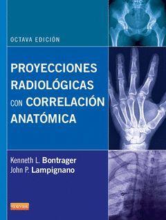 PROYECCIONES RADIOLÓGICAS CON CORRELACIÓN ANATÓMICA (8 ED.)