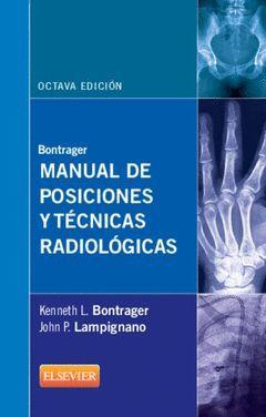 MANUAL DE POSICIONES Y TÉCNICAS RADIOLÓGICAS (8 ED.)