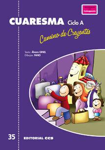 CUARESMA, CAMINO DE CREYENTES. CICLO A