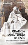 ORAR CON SANTA TERESA DE JESÚS.CCS
