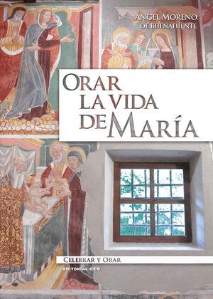 ORAR LA VIDA DE MARÍA