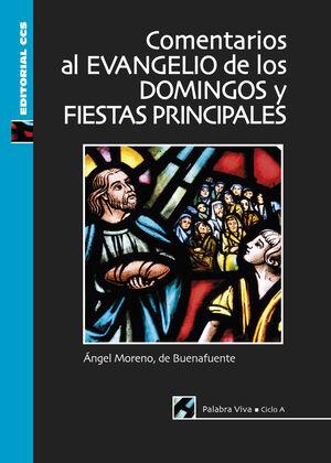 COMENTARIOS AL EVANGELIO DE LOS DOMINGOS Y FIESTAS PRINCIPALES. CICLO A