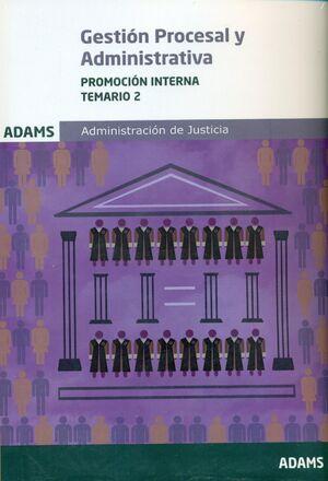 TEMARIO 2 GESTION PROCESAL Y ADMINISTRATIVA ADMINISTRACION JUSTICIA PROMOCION IN