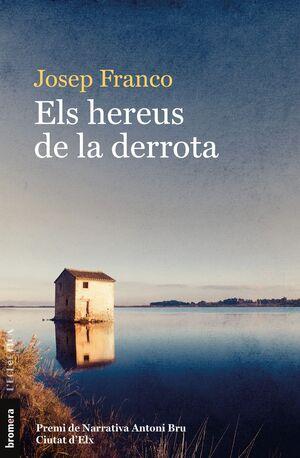 ELS HEREUS DE LA DERROTA