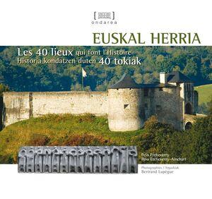 EUSKAL HERRIA - HISTORIA KONDATZEN DUTEN 40 TOKIAK