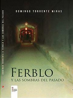 FERBLO Y LAS SOMBRAS DEL PASADO