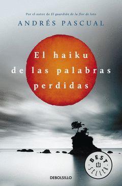 HAIKU DE LAS PALABRAS PERDIDAS,EL. DEBOLS-763/3