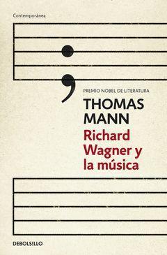 RICHARD WAGNER Y LA MÚSICA. DEBOLSILLO-CONTEM