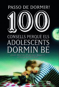 100 CONSELLS PERQUÈ ELS ADOLESCENTS DORMIN BÉ