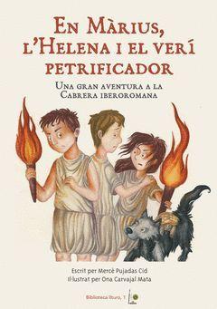 EN MÀRIUS, L'HELENA I EL VERÍ PETRIFICADOR