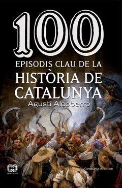 100 MOMENTS CLAU DE LA HISTORIA DE CATALUNYA