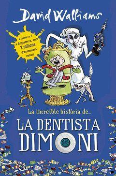 LA INCREÏBLE HISTORIA DE... LA DENTISTA DIMONI