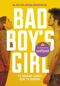 TE ODIARE HASTA QUE TE QUIERA (BAD BOY'S GIRL 1)
