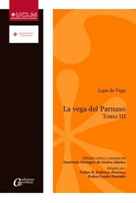 LOPE DE VEGA. LA VEGA DEL PARNASO T. III