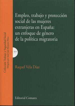 EMPLEO, TRABAJO Y PROTECCIÓN SOCIAL DE LAS MUJERES EXTRANJERAS EN ESPAÑA