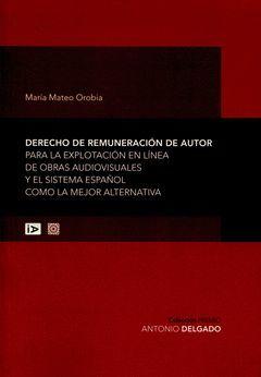 DERECHO DE REMUNERACIÓN DE AUTOR PARA LA EXPLOTACIÓN EN LÍNEA DE OBRAS AUDIOVISU