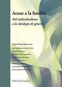 ACOSO A LA FAMILIA: DEL INDIVIDUALISMO A LA IDEOLOGÍA DE GÉNERO