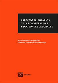 ASPECTOS TRIBUTARIOS DE LAS COOPERATIVAS Y SOCIEDADES LABORALES