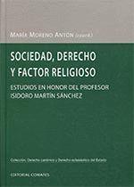 SOCIEDAD, DERECHO Y FACTOR RELIGIOSO. ESTUDIOS EN HONOR AL PROF. ISIDORO MARTÍN