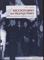 DICCIONARIO DEL FRANQUISMO. PROTAGONISTAS Y COMPLICES (1936-1978)