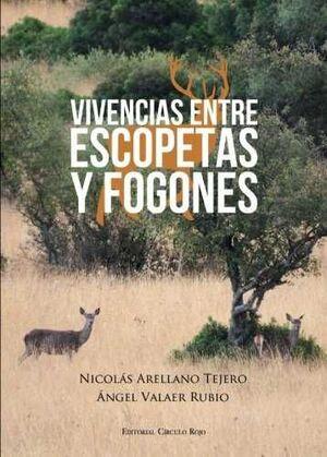 VIVENCIAS ENTRE ESCOPETAS Y FOGONES