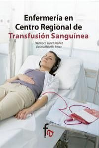 ENFERMERÍA EN CENTRO REGIONAL DE TRANSFUSIÓN SANGUINEA
