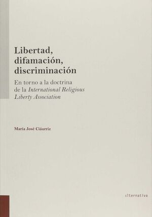 LIBERTAD, DIFAMACIÓN, DISCRIMINACIÓN. EN TORNO A LA DOCTRINA DE LA INTERNATIONAL