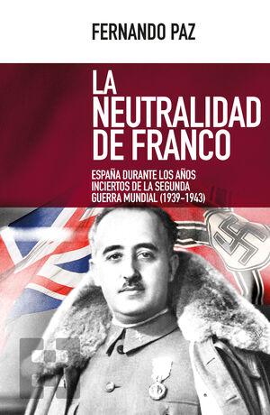 LA NEUTRALIDAD DE FRANCO. ESPAÑA DURANTE AÑOS INCIERTOS 2ª