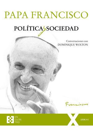 POLITICA Y SOCIEDAD. CONVERSACIONES CON DOMINIQUE WALTON