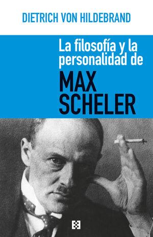 LA FILOSOFIA Y LA PERSONALIDAD DE MAX SCHELER