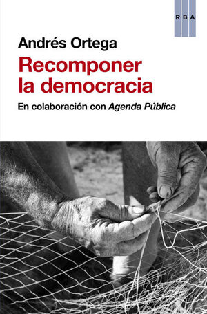 RECOMPONER LA DEMOCRACIA.RBA-RUST