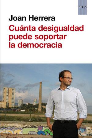 CUANTA DESIGUALDAD PUEDE SOPORTAR LA DEMOCRACIA? RBA.-RUST