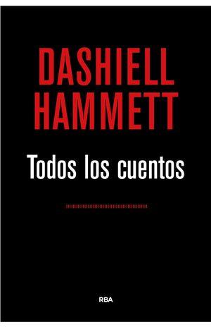 TODOS LOS CUENTOS (DASHIELL HAMMETT)