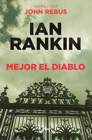 MEJOR EL DIABLO (JOHN REBUS, 21)