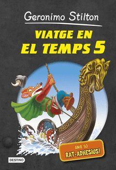 GERONIMO STILTON.VIATGE EN EL TEMPS-05.DESTINO-INF-DURA