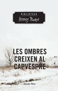 LES OMBRES CREIXEN AL CAPVESPRE-ESTRELLA POLAR