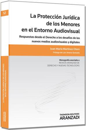 LA PROTECCIÓN JURÍDICA DE LOS MENORES EN EL ENTORNO AUDIOVISUAL (PAPEL)