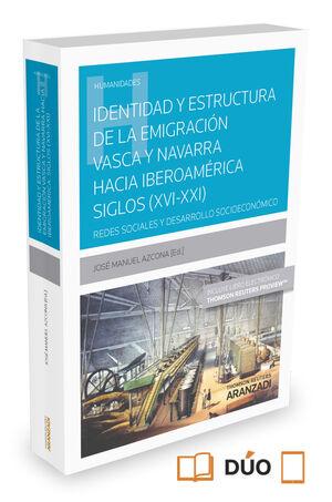 IDENTIDAD Y ESTRUCTURA DE LA EMIGRACIÓN VASCA Y NAVARRA HACIA IBEROAMERICA SIGLO