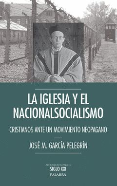 IGLESIA Y NACIONALSOCIALISMO:CRISTIANOS ANTE MOVIMI.NEOPAGA