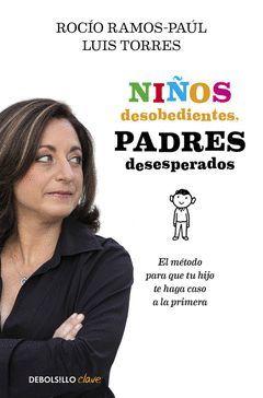 NIÑOS DESOBEDIENTES, PADRES DESESPERADOS.DEBOLS.