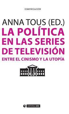LA POLÍTICA EN LAS SERIES DE TELEVISIÓN.