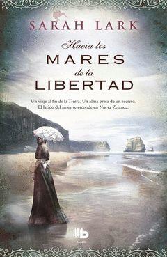 HACIA LOS MARES DE LA LIBERTAD (TRILOGIA DEL ARBOL KAURI 1)