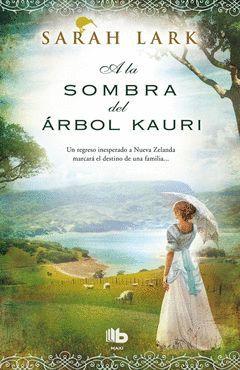 A LA SOMBRA DEL ARBOL KAURI (TRILOGIA DEL ARBOL KAURI 2)